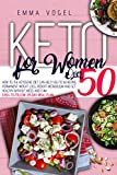 Keto For Women Over 50: How To The Ketogenic Diet Can Help Y