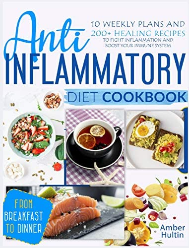 Anti Inflammatory Diet Cookbook 10 Weekly Plans and 200 Healing Recipes to Fight Inflammation product image