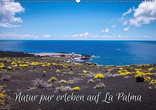 Natur pur erleben auf La Palma (Wandkalender 2019 DIN A2 quer): Impressionen von La Isla Bonita (Monatskalender, 14 Seiten ) (CALVENDO Orte)
