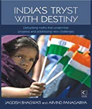 India's Tryst with Destiny: Debunking Myths that Undermine Progress and Addressing New Challenges by Jagdish Bhagwati Arvi...