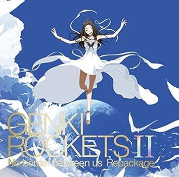 Genki Rockets II -No Border Between Us- Repackage