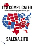 It's Complicated: How Our Nation Is Coming Together and Falling Apart (English Edition)