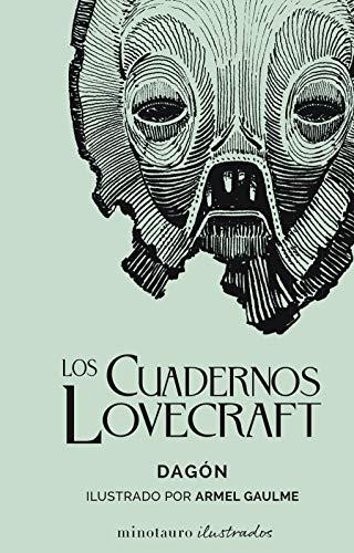 Los Cuadernos Lovecraft nº 01 Dagón: Ilustrado por Armel Gaulme (Minotauro Ilustrados)