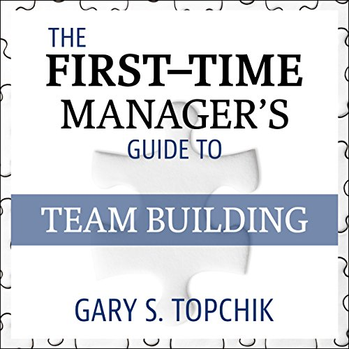 The First-Time Manager's Guide to Team Building                   By:                                                                                                                                 Gary S. Topchik                               Narrated by:                                                                                                                                 Matthew Josdal                      Length: 4 hrs and 30 mins     1 rating     Overall 4.0