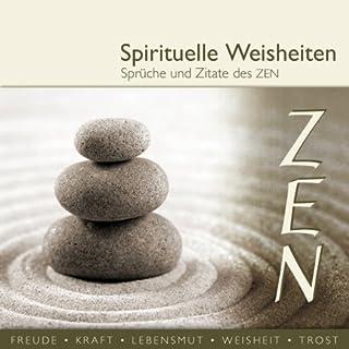 Sprüche und Zitate des Zen     spirituelle Weisheiten              Autor:                                                                                                                                 div.                               Sprecher:                                                                                                                                 Bernt Hahn,                                                                                        Nicole Engeln,                                                                                        Thomas Friebe                      Spieldauer: 1 Std. und 3 Min.     127 Bewertungen     Gesamt 4,4