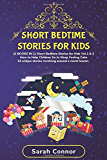 SHORT BEDTIME STORIES FOR KIDS: (2 BOOKS IN 1) Short Bedtime Stories for Kids Vol.1 & 2 - How to Help Children Go to Sleep Feeling Calm - 24 Unique Stories Revolving Around a Moral Lesson