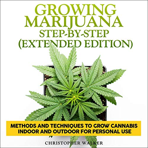 Growing Marijuana Step-by-Step (Extended Edition) audiobook cover art