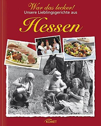 War das lecker!: Unsere Lieblingsgerichte aus Hessen