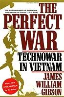 The Perfect War: Technowar in Vietnam (Military History Series)