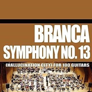 Symphony No. 13 (Hallucination City) For 100 Guitars by Glenn Branca