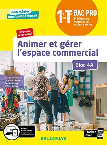 Animer et gérer lespace commercial - Bloc 4A - 1re, Tle Bac Pro Métiers du commerce et de la vente (MCV) (2020) - Pochette élève (2020)