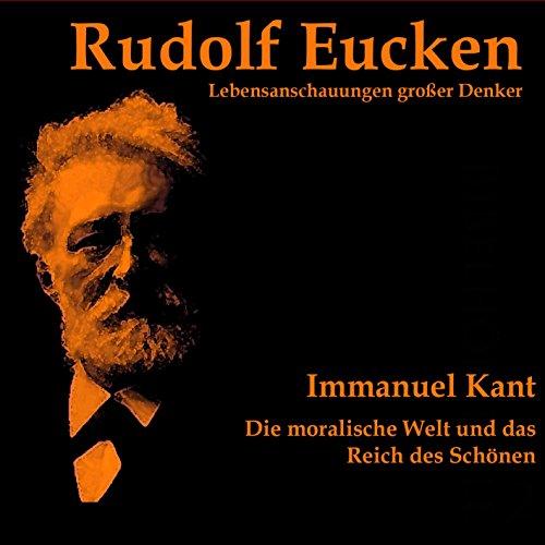 Immanuel Kant. Die moralische Welt und das Reich des Schönen Titelbild