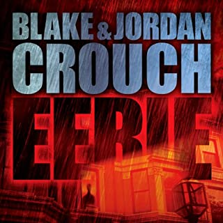 Eerie                   By:                                                                                                                                 Blake Crouch,                                                                                        Jordan Crouch                               Narrated by:                                                                                                                                 Karen Chilton                      Length: 7 hrs and 11 mins     151 ratings     Overall 3.7