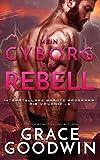 Mein Cyborg, der Rebell (Interstellare Bräute Programm: Die Kolonie 6)