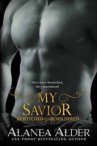 My Savior (Bewitched And Bewildered Book 4) (English Edition)