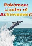 pokémon: master of achievement (english edition)