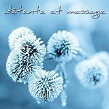 Détente et massage – Musique zen pour massage relaxant, méditation, bain et douche en institut de beauté