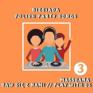 Baw się z nami cz. 3 - Biesiada / Play With Us Pt. 3 - Polish Party Songs