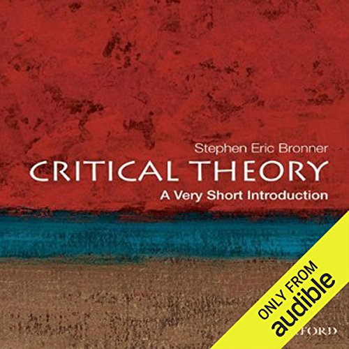 Critical Theory: A Very Short Introduction                    By:                                                                                                                                 Stephen Eric Bronner                               Narrated by:                                                                                                                                 Alfred Gingold                      Length: 5 hrs and 1 min     88 ratings     Overall 3.7