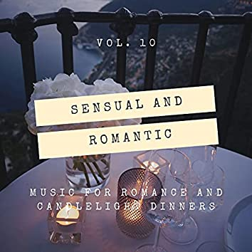 Sensual And Romantic - Music For Romance And Candlelight Dinners, Vol. 10