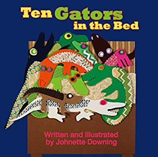 Ten Gators in the Bed by Johnette Downing (2015-10-19)