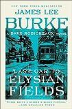 Last Car to Elysian Fields: A Dave Robicheaux Novel