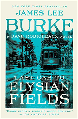 Last Car to Elysian Fields: A Dave Robicheaux Novel