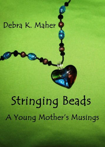 Stringing Beads - A Young Mother's Musings