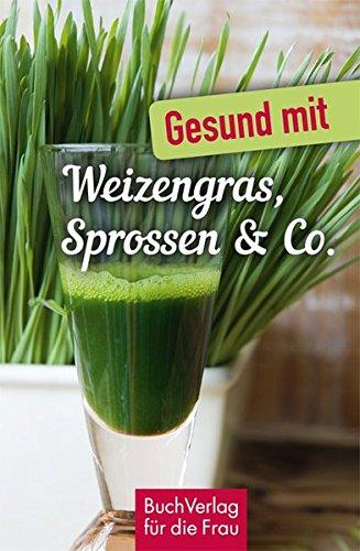 Gesund mit Weizengras, Sprossen & Co. (Minibibliothek, Format 6,2 cm x 9,5 cm)