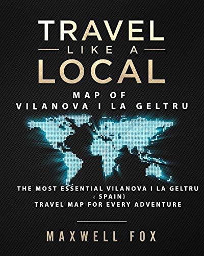 Travel Like a Local - Map of Vilanova i la Geltru: The Most