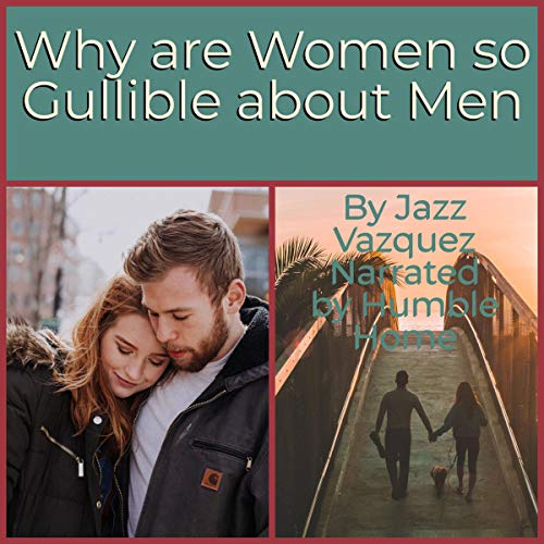 Why Are Women So Gullible About Men? cover art