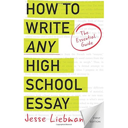 How To Write Any High School Essay The Essential Guide Jesse  Follow The Author