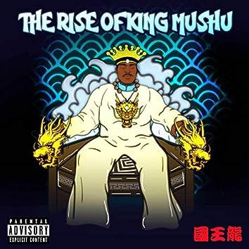 The Rise of King Mushu