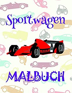 Malbuch Sportwagen ✎: Das beste Malbuch für Kindergarten von 4 bis 10 Jahren! ✌ (Malbuch Sportwagen - A SERIES OF COLORING BOOKS) (German Edition)