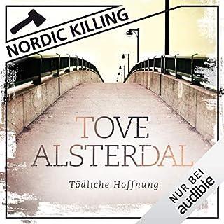 Tödliche Hoffnung     Nordic Killing              Autor:                                                                                                                                 Tove Alsterdal                               Sprecher:                                                                                                                                 Sonngard Dressler                      Spieldauer: 13 Std. und 19 Min.     117 Bewertungen     Gesamt 3,6
