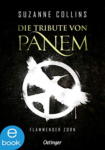 Flammender Zorn (Die Tribute von Panem, Band 3)