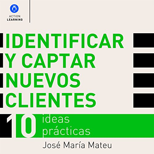 Identificar y captar nuevos clientes. 10 ideas prácticas. [Identify and Attract New Customers. 10 Practical Ideas] audiobook cover art