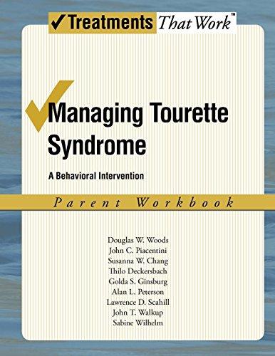 Download Managing Tourette Syndrome: A Behavioral Intervention Parent Workbook (Treatments That Work) 0195341295