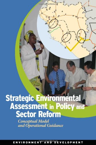Strategic Environmental Assessment in Policy and Sector Reform: Conceptual Model and Operational Guidance