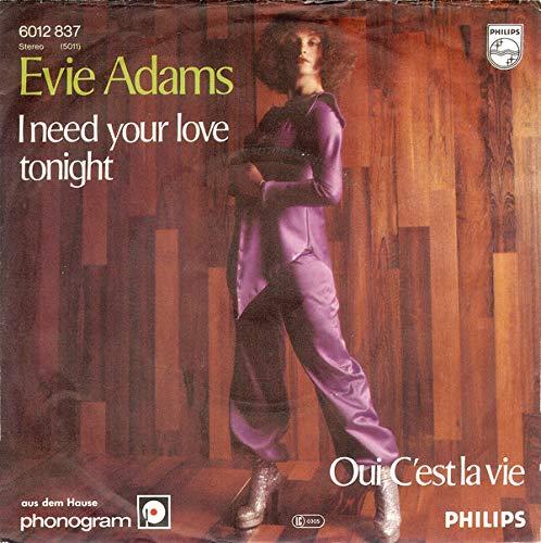 I Need Your Love Tonight/Oui, C`est la vie (7' Vinyl Single)(1978)(Philips 6012837)
