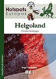 Helgoland: Europas Galapagos (Hotspots Europas)