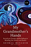 Image of My Grandmother's Hands: Racialized Trauma and the Pathway to Mending Our Hearts and Bodies