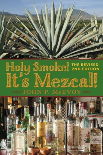 Holy Smoke! It's Mezcal! The Revised 2nd Edition: Black & White Interior