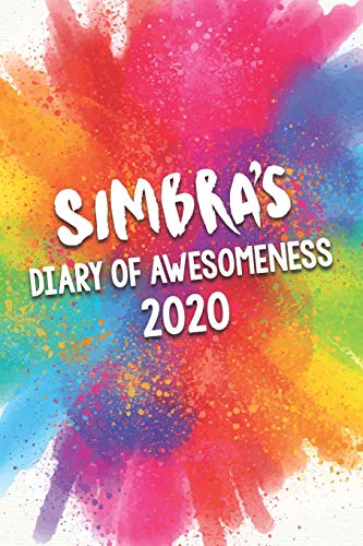 Simbra's Diary of Awesomeness 2020: Unique Personalised Full Year Dated Diary Gift For A Girl Called Simbra - 185 Pages - 2 Days Per Page - Perfect ... Journal For Home, School College Or Work.