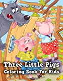 Three Little Pigs - Coloring Book For Kids: The Pigs & Big Bad Wolf - For Children To Color