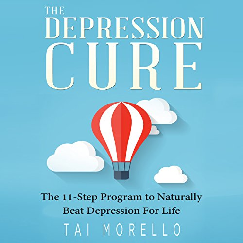 The Depression Cure: The 11-Step Program to Naturally Beat Depression for Life audiobook cover art
