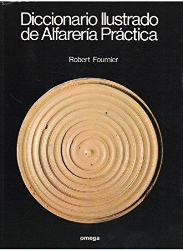 DIC. ILUSTRADO DE ALFARERIA PRACTICA (TECNOLOGÍA-CERÁMICA)