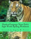 Hands-of-Language: Noun Dolch Sight Words Spelling Workbook by Foster Angela M (2014-09-21) Paperback