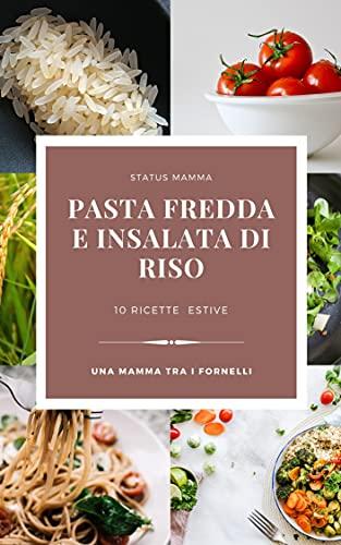 RICETTE DI PASTA FREDDA E INSALATA DI RISO : raccolta ricette facile e appetitose