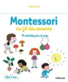 Montessori au fil des saisons - 70 activités pas à pas. Dès 2 ans.